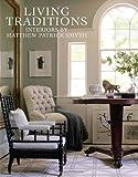 Living Traditions: Interiors by Matthew Patrick Smyth