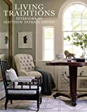 Living Traditions: Interiors by Matthew Patrick Smyth