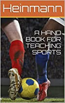 A Hand Book For Teaching Sports