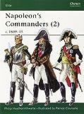 Napoleon's Commanders (2): c.1809-15