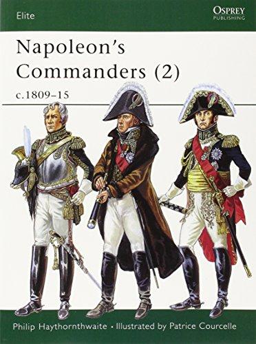 Napoleon's Commanders (2): c.1809-15 (Elite) (Vol 2) PDF