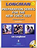 Longman Preparation Series for the New Toeic Test: Advanced Course (with Answer Key), with Audio CD and Audioscript [With CD (Audio) and Answer Key]