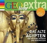 Das alte �gypten - Von G�ttern, Gr�bern und Geheimnissen: GEOlino extra H�r-Bibliothek
