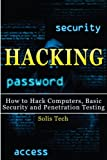 Hacking: How to Hack Computers, Basic Security and Penetration Testing