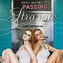 Passing Strange (       UNABRIDGED) by Daniel Waters Narrated by Elizabeth Evans