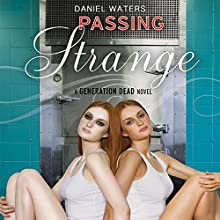 Passing Strange (       UNABRIDGED) by Daniel Waters Narrated by Elizabeth Evans