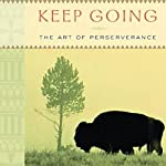 Keep Going: The Art of Perseverance | Joseph M. Marshall III