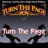 Turn the Page - Bob Seger and the Silver Bullet Band Tribute
