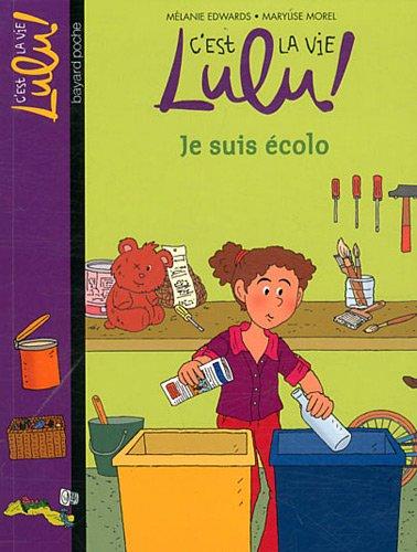 C'est la vie Lulu ! (23) : Je suis écolo