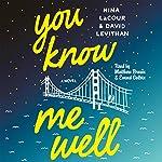 You Know Me Well: A Novel | David Levithan,Nina LaCour