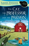 Leann Sweeney The Cat, the Professor and the Poison (Cats in Trouble Mysteries)