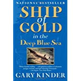 Ship of Gold in the Deep Blue Sea: The History and Discovery of the World's Richest Shipwreck ~ Gary Kinder