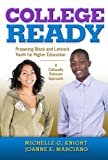 College-Ready: Preparing Black and Latina/o Youth for Higher Education -- A Culturally Relevant Approach