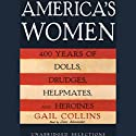 America's Women: 400 Years of Dolls, Drudges, Helpmates, and Heroines (Unabridged Selections) Audiobook by Gail Collins Narrated by Jane Alexander