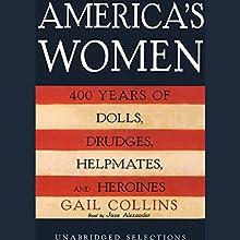 America's Women: 400 Years of Dolls, Drudges, Helpmates, and Heroines (Unabridged Selections) | Livre audio Auteur(s) : Gail Collins Narrateur(s) : Jane Alexander