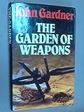 The Garden of Weapons (0070228515) by Gardner, John