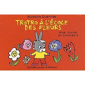 Trotro à l'école des fleurs : Rose, tulipe et compagnie