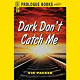 img - for Dark Don't Catch Me book / textbook / text book