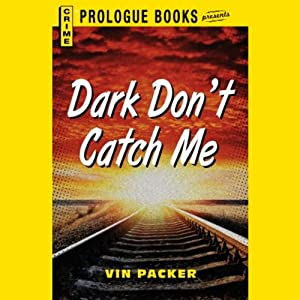 Dark Don't Catch Me | [Vin Packer]