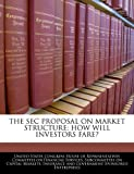 The SEC Proposal on Market Structure: How Will Investors Fare?