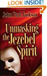 Unmasking the Jezebel Spirit