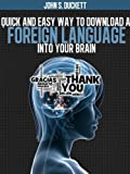 img - for Quick And Easy Way To Download A Foreign Language Into Your Brain book / textbook / text book