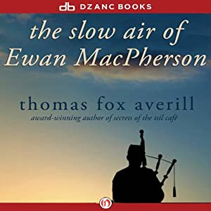 The Slow Air of Ewan Macpherson | [Thomas Fox Averill]