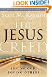 The Jesus Creed: Loving God, Loving Others - 10th Anniversary Edition