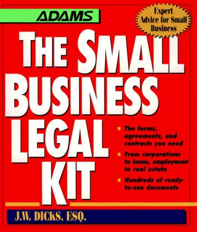 The Small Business Legal Kit (Adams Expert Advice for Small Business)