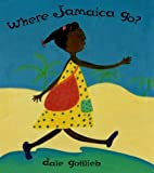 Where Jamaica Go? (0531095258) by Gottlieb, Dale