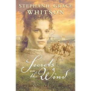 """Secrets of the Wind"" by Stephanie Grace Whitson :Book Review"