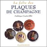 FOLIE DES PLAQUES DE CHAMPAGNE (LA)