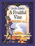 A Fruitful Vine (Five Star Christian Fiction)