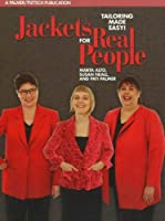Jackets for Real People: Tailoring Made Easy (Sewing for Real People Series)