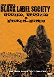 Zakk Wylde's Black Label Society - Boozed Broozed & Broken-Boned
