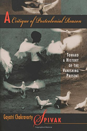 A Critique of Postcolonial Reason: Toward a History of...