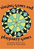 Singing Games and Playparty Games (048621785X) by Chase, Richard
