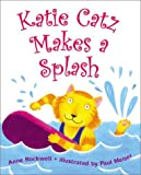 Katie Catz Makes a Splash (0060284455) by Rockwell, Anne
