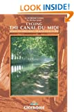 Cycling the Canal Du Midi: Across Southern France from Toulouse to Syte: Across Southern France from Toulouse to S�te (Cicerone Guides)