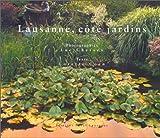 echange, troc Luc Chessex, Lorette Coen - Lausanne, côté jardins