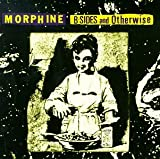 echange, troc Morphine - B-Sides And Otherwise