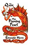 The Quest for the Flaming Pearl: Tales of St. George and the Dragon (093951625X) by Hays, Edward