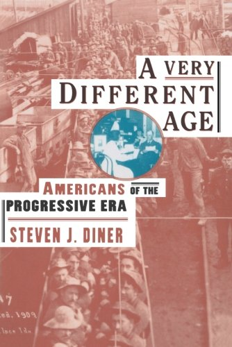 A Very Different Age: Americans of the Progressive Era