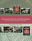 Colonial Place and Riverview: One Hundred Years of History