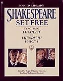 Shakespeare Set Free: Teaching Hamlet and Henry IV, Part 1 (Teaching Hamlet & Henry IV, Vol. 2)