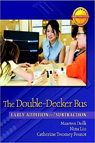 The Double-Decker Bus: Early Addition and Subtraction (Contexts for Learning Mathematics, Grade K-3: Investigating Number Sense, Addition, and Subtraction)
