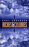 Riches et Célèbres (French Edition) (2702131689) by Andersen, Kurt