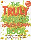 Truly Tasteless Scratch and Sniff Book (Fuxfax)