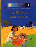 echange, troc Elisabeth Gilles-Sebaoun - La Bible des petits