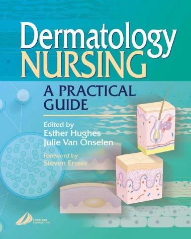 Dermatology Nursing: A Practical Guide, 1e